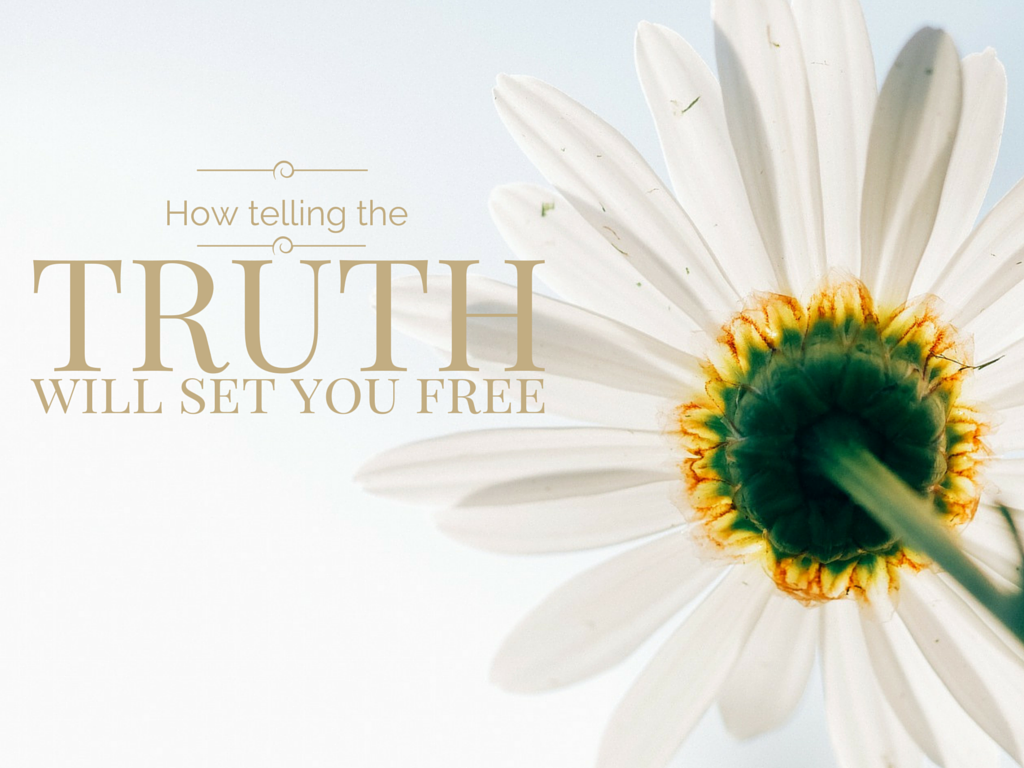 How telling the truth will set you free