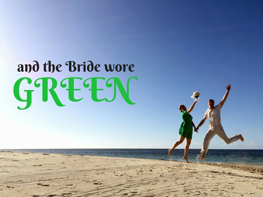 and the Bride wore green